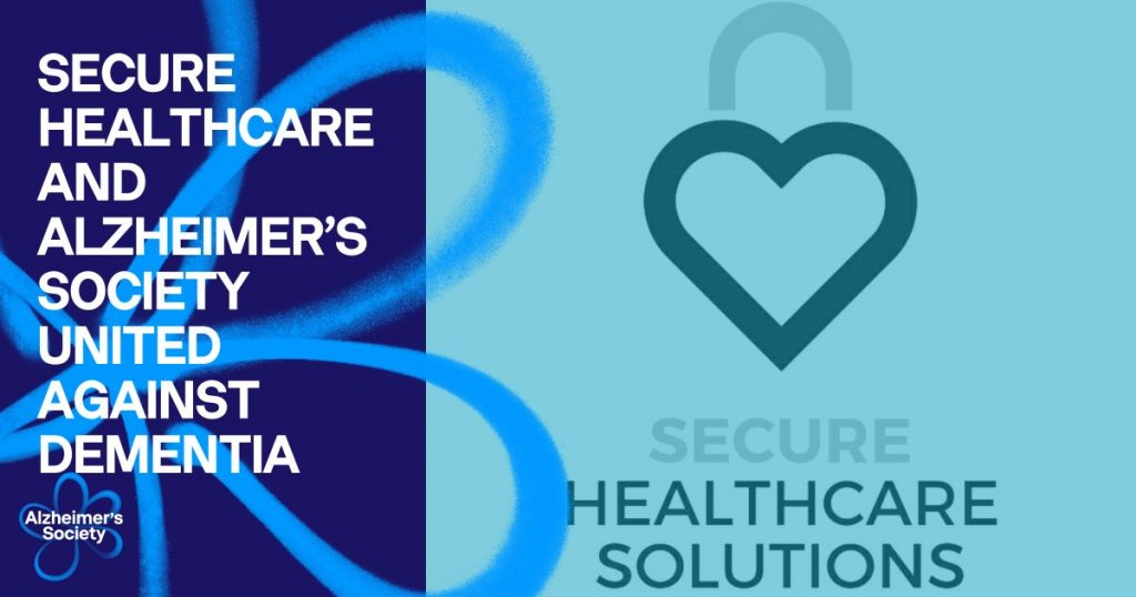 Secure Healthcare Solutions and Alzheimer's Society United Against Dementia